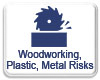 Woodworking, Plastic, Metal Risks Insurance