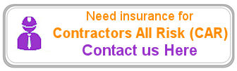Need Contractors All Risk (CAR) Insurance Assistance?