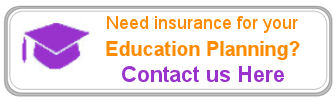 Need Education Insurance Planning Assistance