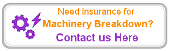 Need Machinery Breakdown Insurance Assistance