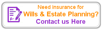 Need Wills or Testaments and Estate Planning Insurance Assistance?